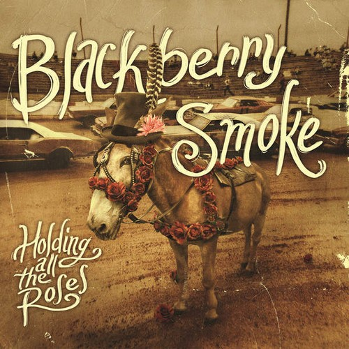 Blackberry Smoke - Holding All The Roses Album Art