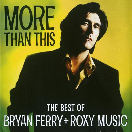 Bryan Ferry With Roxy Music - More Than This The Best Of Bryan Ferry Roxy Music Album Art