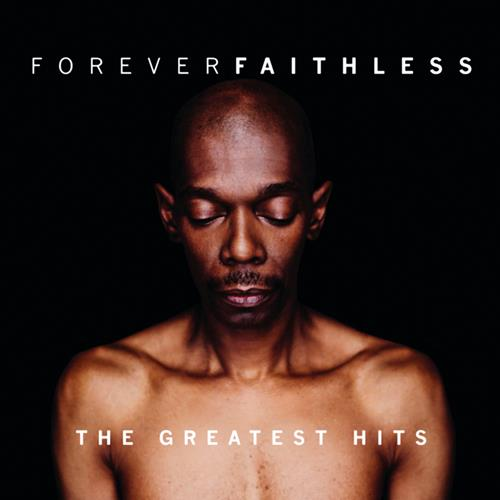 Faithless - Forever Faithless The Greatest Hits Album Art