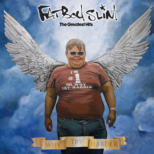 Fatboy Slim - The Greatest Hits Why Try Harder Album Art