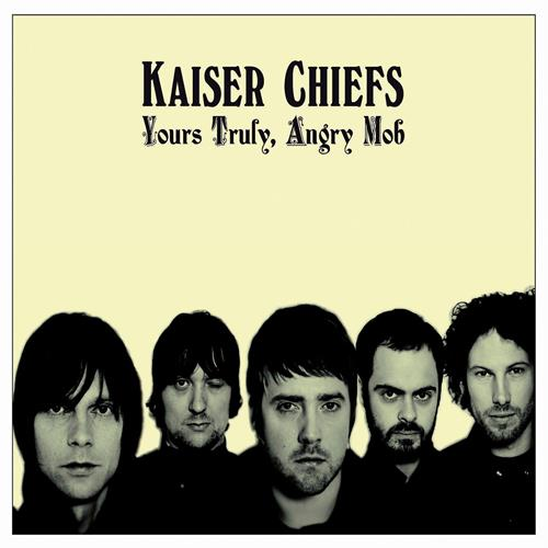 Kaiser Chiefs - Yours Truly Angry Mob Album Art