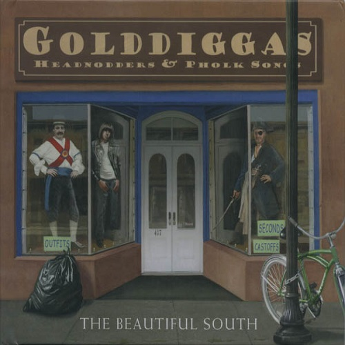 The Beautiful South - Golddiggas, Headnodders And Pholk Songs Album Art