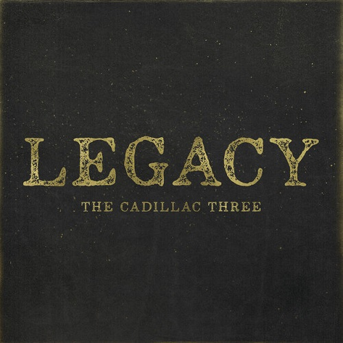 The Cadillac Three - Legacy Album Art