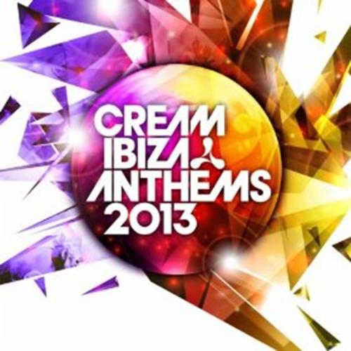 Various Artists - Cream Ibiza Anthems 2013 Disc 1 Album Art