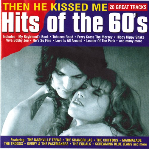 Various Artists - Hits Of The 60s Then He Kissed Me Album Art